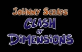 Johnny Scraps Clash of Dimensions