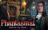 Phantasmat: Behind the mask. Collector's edition