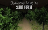 Slenderman must die. Chapter 3: Silent forest