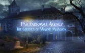 Paranormal agency 2: The ghosts of Wayne mansion