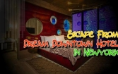 Escape from Dream downtown hotel in New York