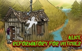 Alice: Reformatory for witches