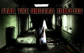 Fear: The undead zombies